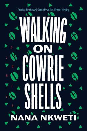 WALKING ON COWRIE SHELLS , short stories by Nana Nkweti, reviewed by Juliana Lamy