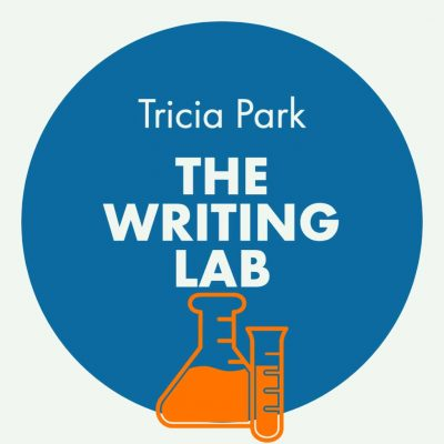 THE WRITING LAB: Playful Experiments to Unstuck Your Writing, taught by Tricia Park, Oct 3 - Nov 14, 2021