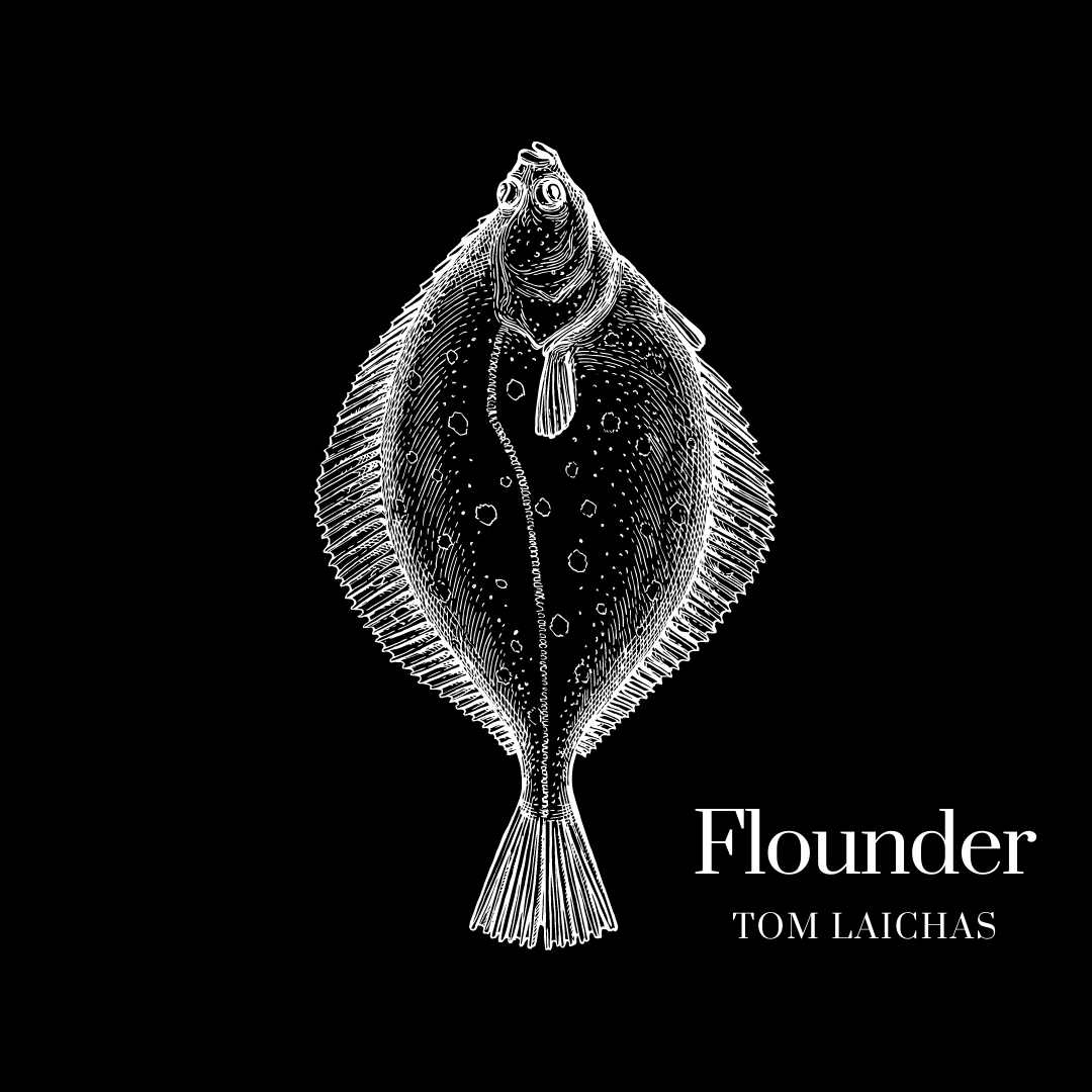 FLOUNDER by Tom Laichas