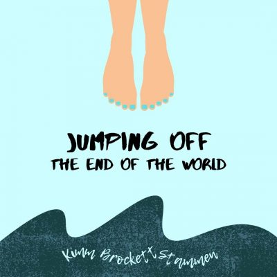 JUMPING OFF THE END OF THE WORLD by Kimm Brockett Stammen