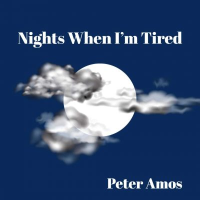 NIGHTS WHEN I'M TIRED by Peter Amos