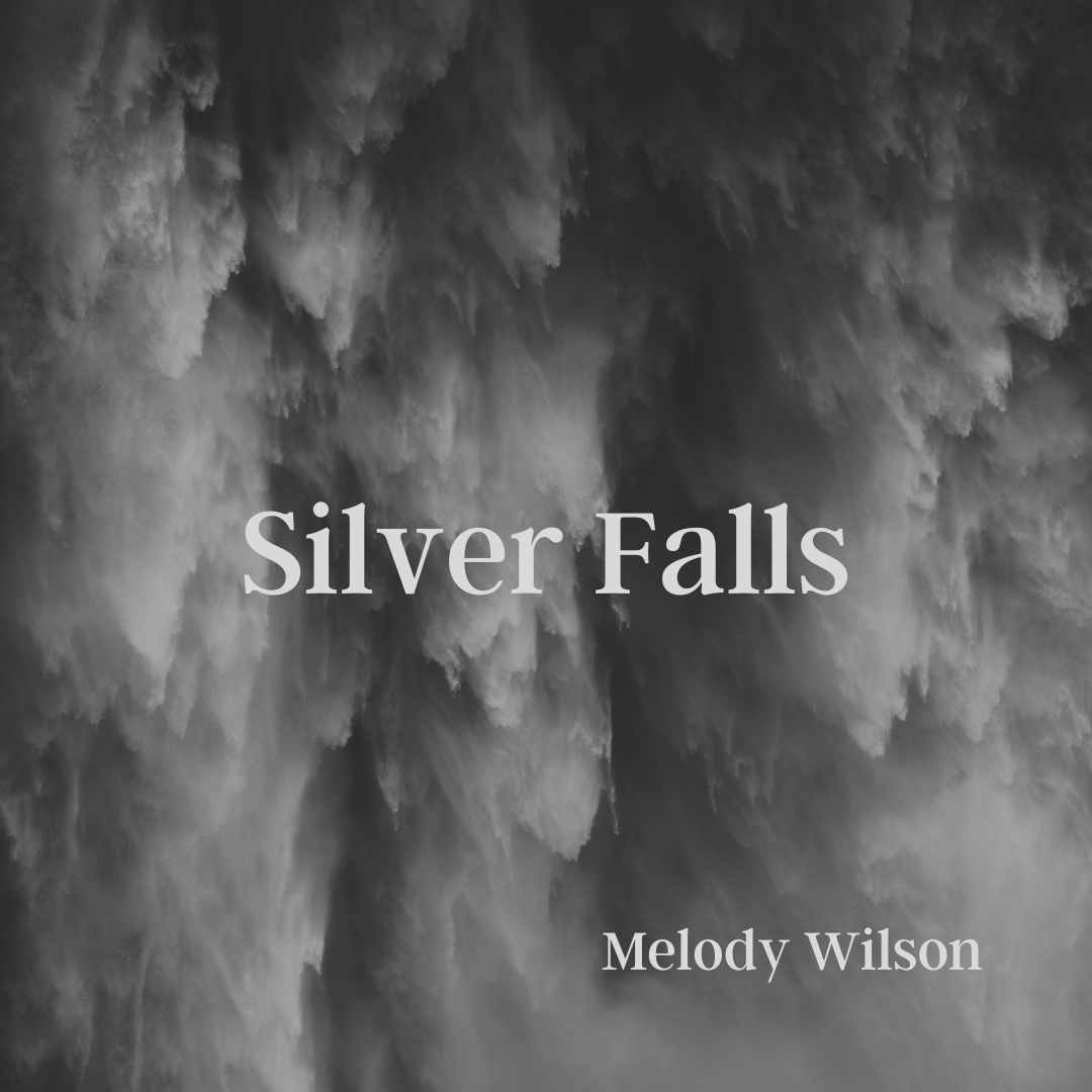 SILVER FALLS by Melody Wilson