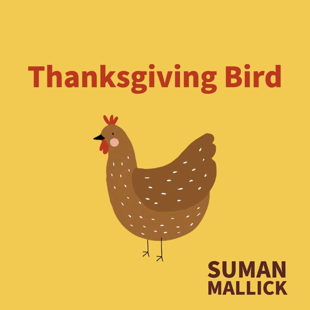 THANKSGIVING BIRD  by Suman Mallick